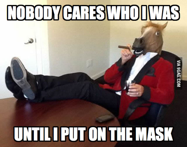 Not just horse mask, but every mask.