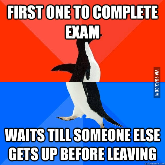 I never leave the exam first.