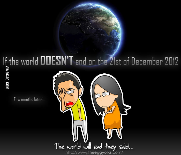 The world will end they said..