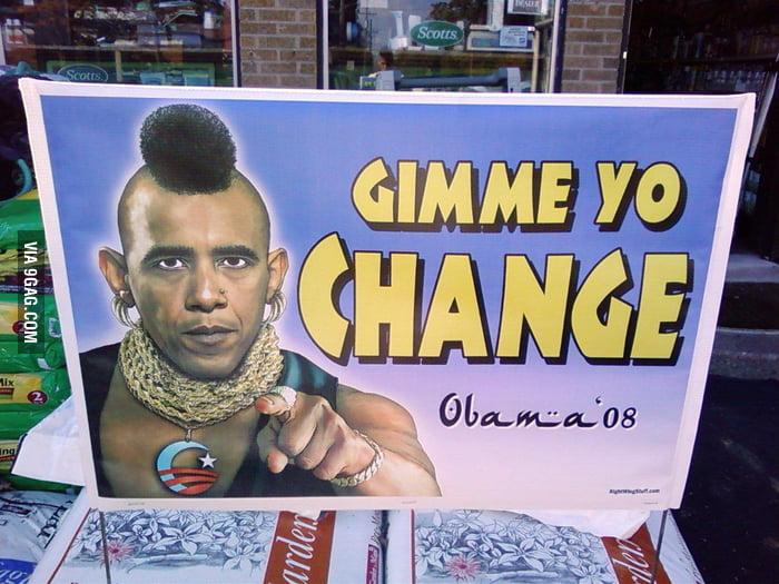 Gimme Yo Change.
