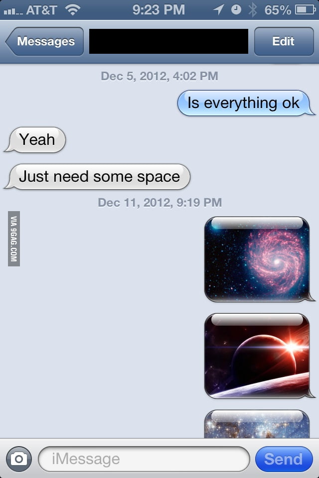 She told me she needs some space.