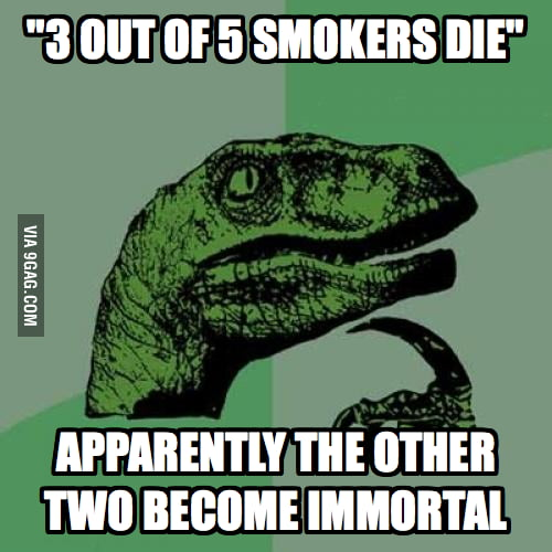 """""""3 out of 5 smokers die"""""""