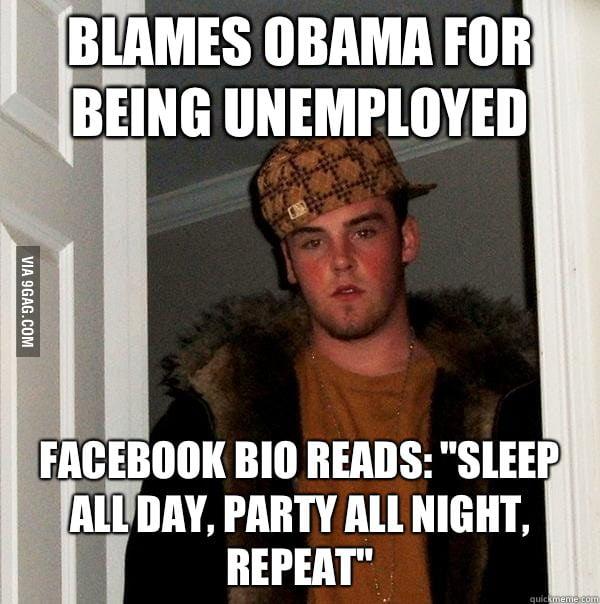 Scumbag Steve on his unemployment.