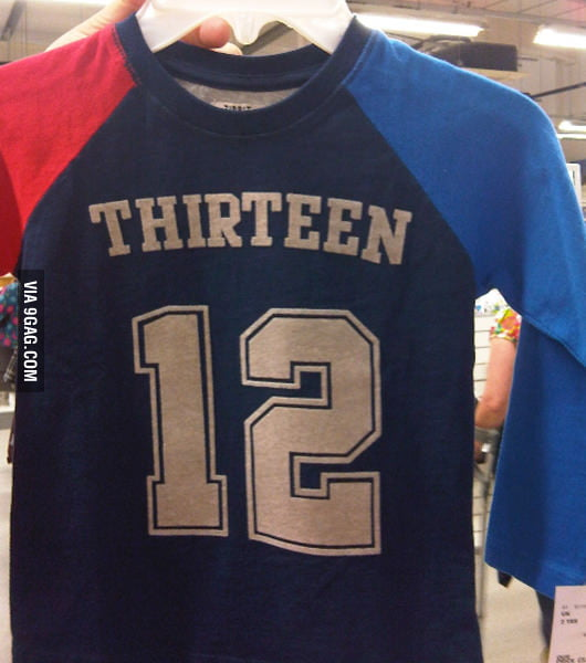 "May be the brand or the guy is named ""Thirteen""."