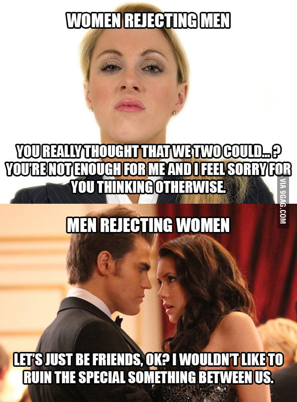 Rejection - not quite the same with both genders