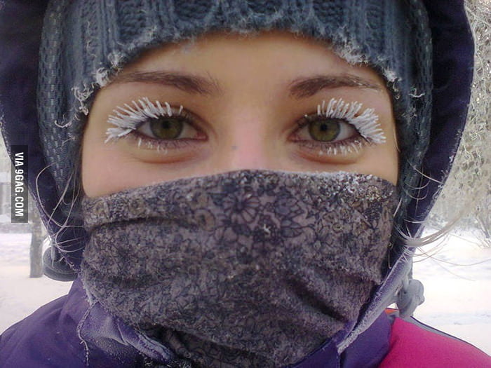 When the temperature is so low that your eyelashes freeze.