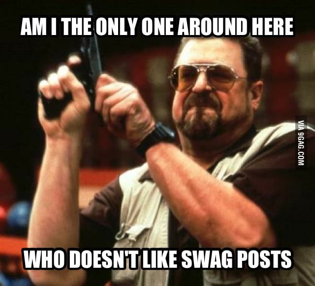 Whenever I see a post about SWAG