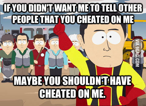 Girlfriend cheated on me.