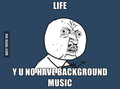 It will be great if Life have background music