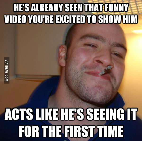 Good Guy Greg has seen that funny video.