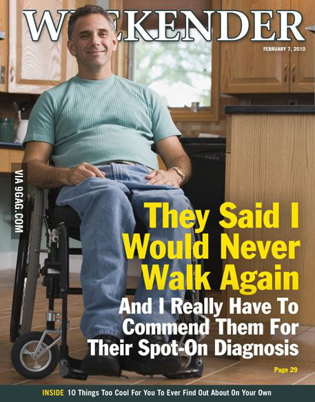 They said I would never walk again.