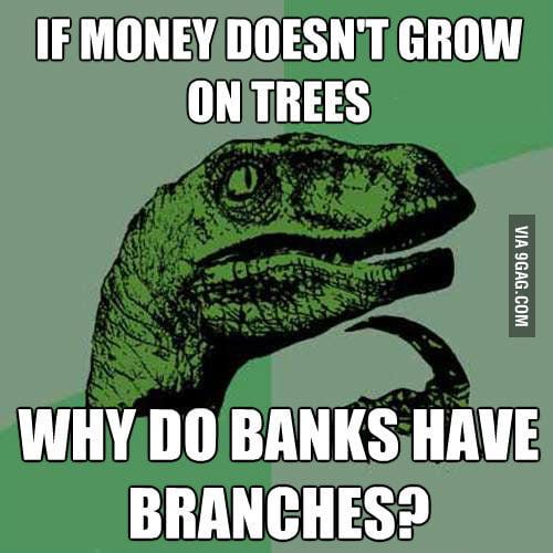 Philosoraptor on money and banks.
