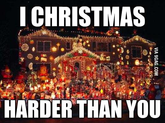 I Christmas Harder Than You!