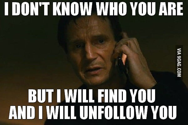 Whenever I lose a follower on Twitter