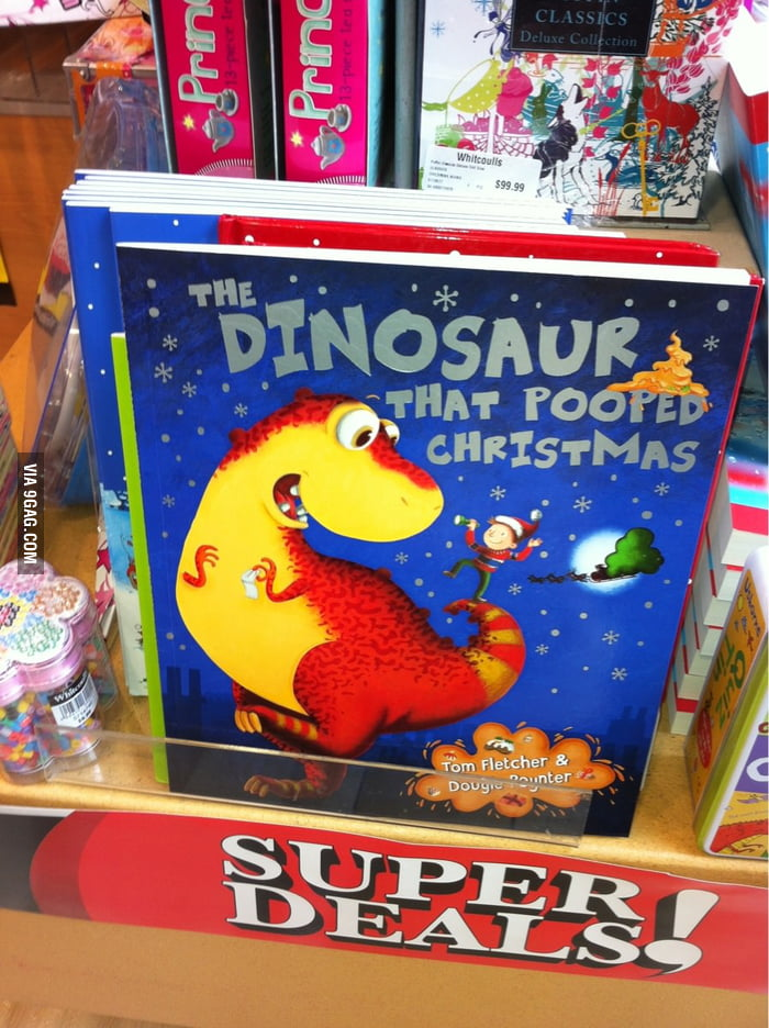 The dinosaur that pooped Christmas.