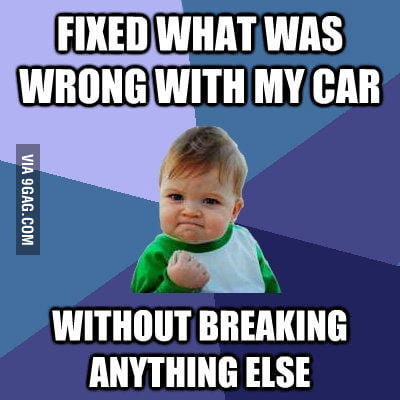 The success in fixing my car.