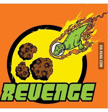 Sweet revenge!