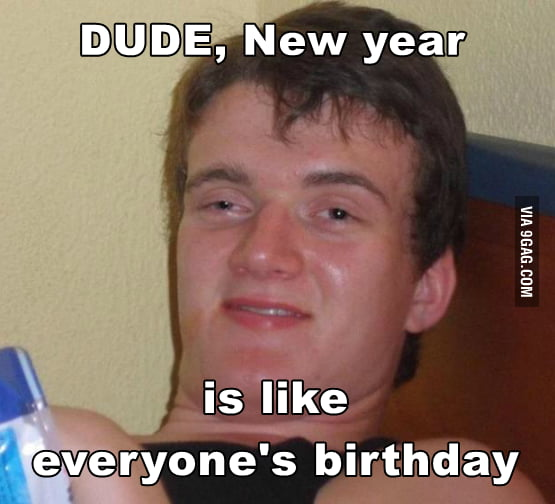 My friend said this today at a new year party
