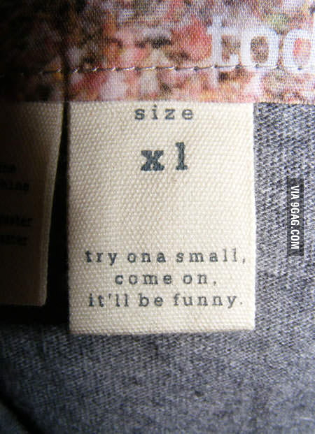 Try on a small... this label is mean!