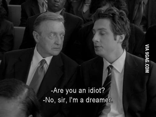 I'm just a dreamer...