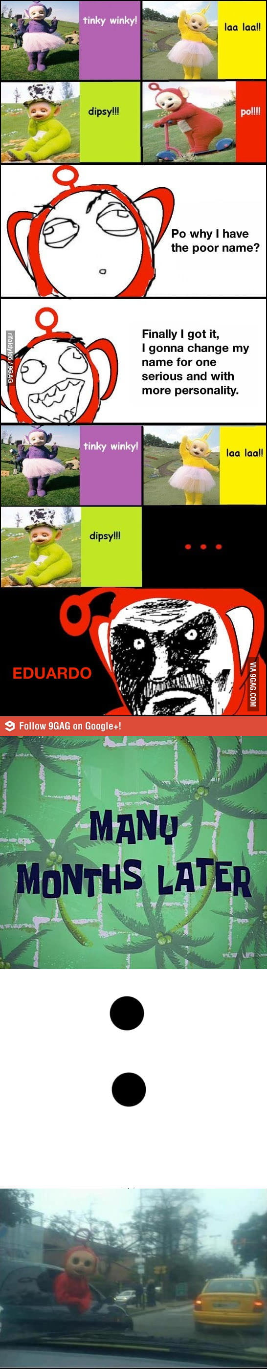 now it makes sense why eduardo left the teletubbies 9gag