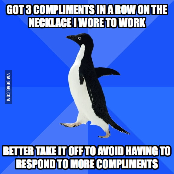 Responding compliments is always awkward.