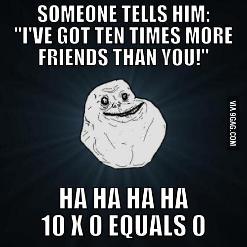 Forever Alone dude strikes again!