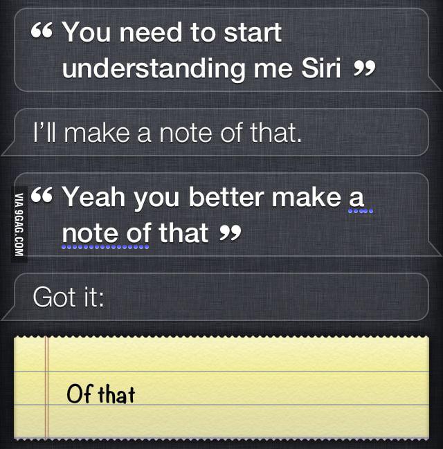 Siri being a sarcastic b*tch.