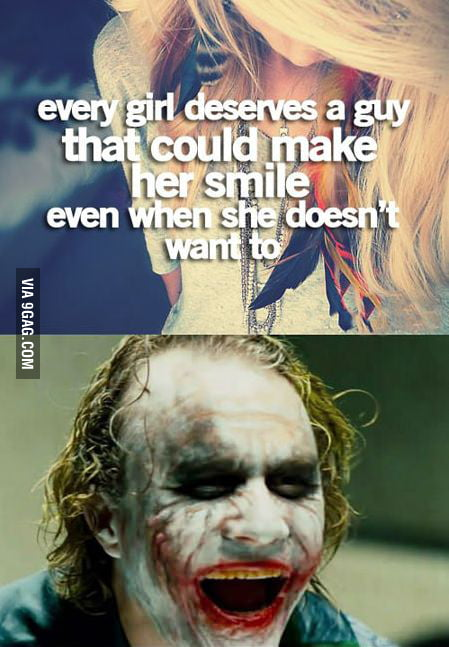 He will make her smile...