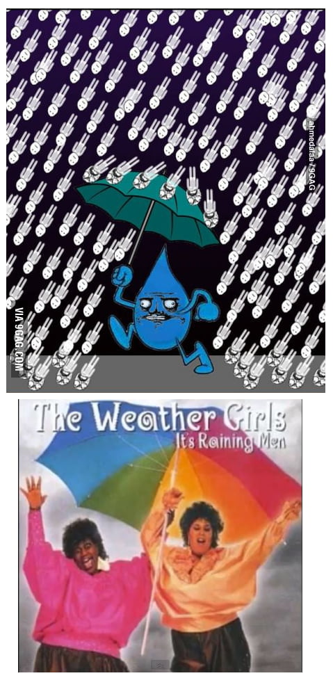 It's Raining men , Hallelujah