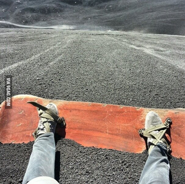 Real men don't snowboard, they volcanoboard.