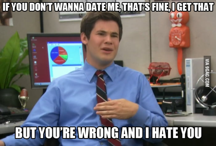 When I get rejected by a girl