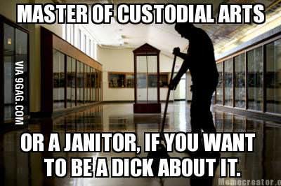 master of custodial arts 9gag