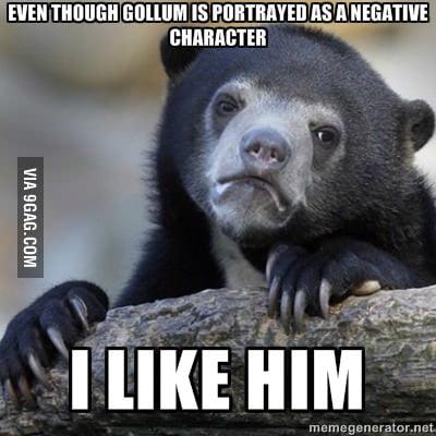 I actually like Gollum
