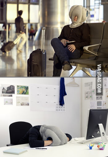 "So, this is called the ""ostrich pillow""."