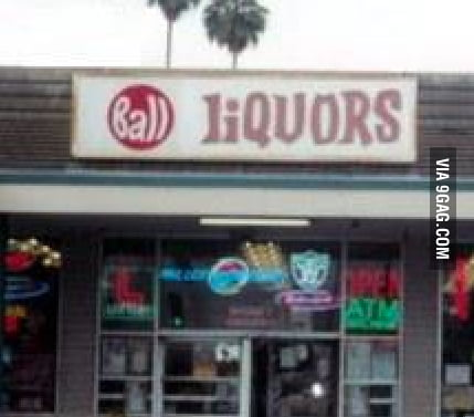 Ball Liquors? no one could suggest Mr.Ball a different name