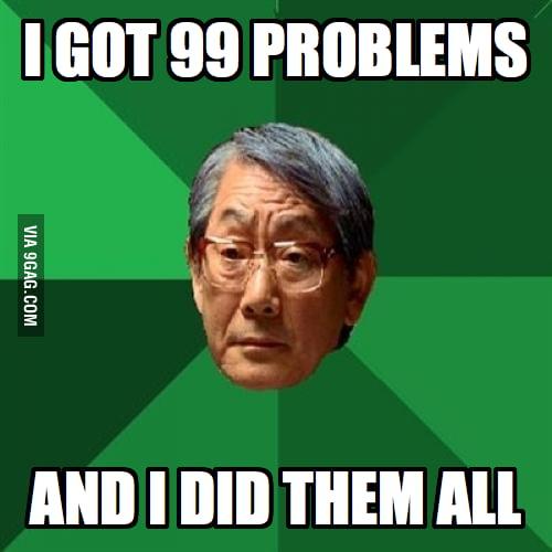 I got 99 problems.