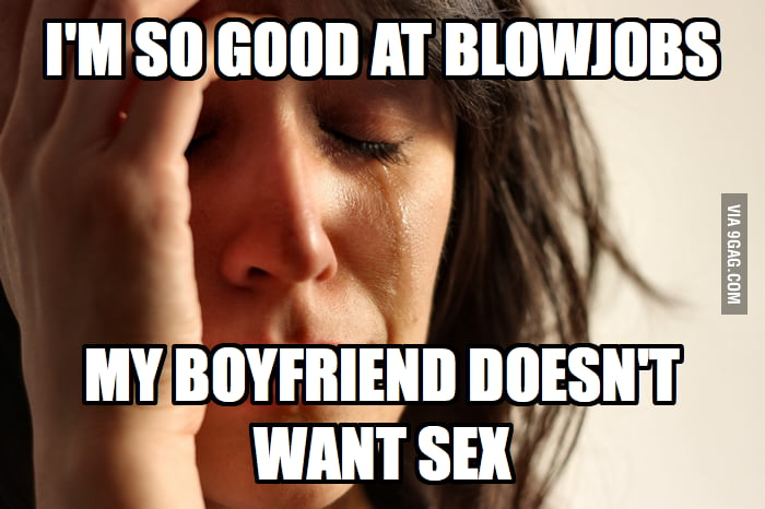 I'm so good at blowjobs...