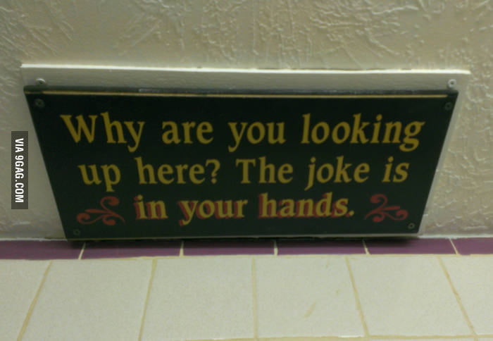 Looking up at the ceiling of a restroom... f**k you!