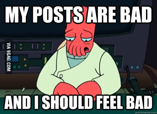 Everytime I look at my Posts