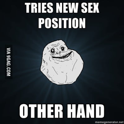 Forever alone tries a new sex position.