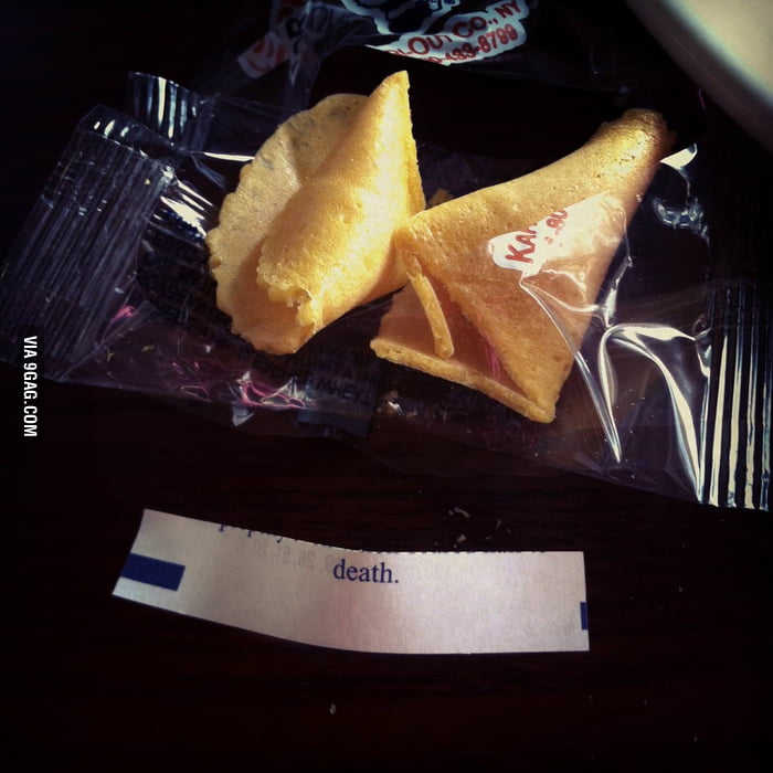 Worst fortune cookie ever.