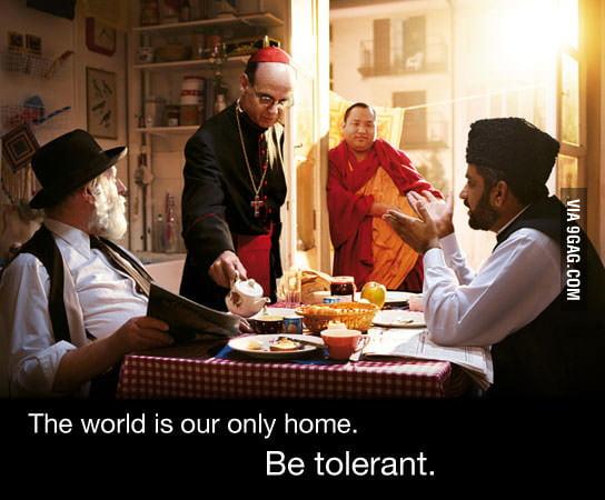 Be tolerant.