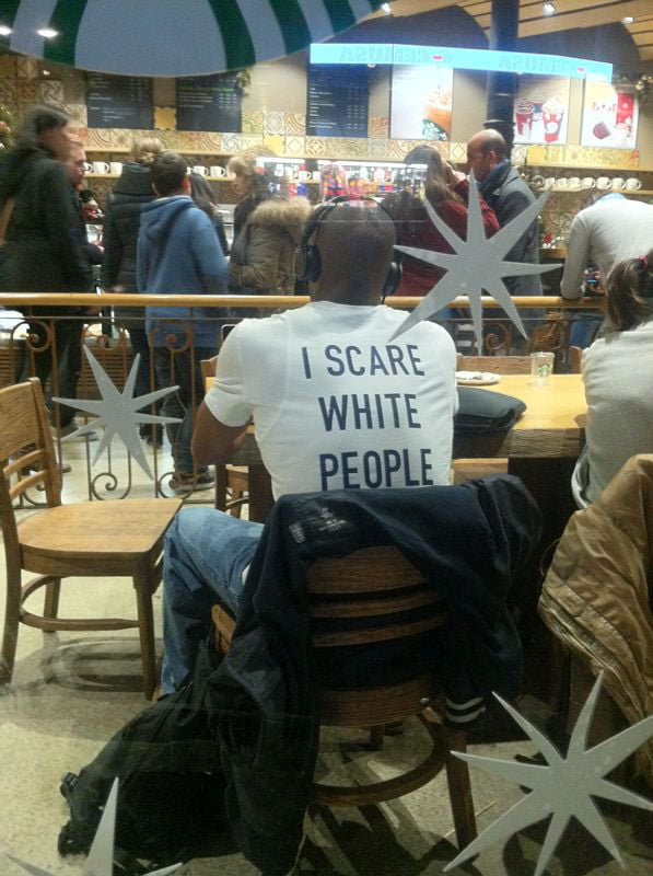 I scare white people