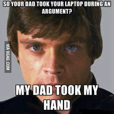 So your dad...