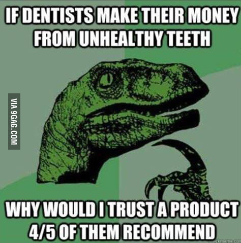 Never trust dentists again
