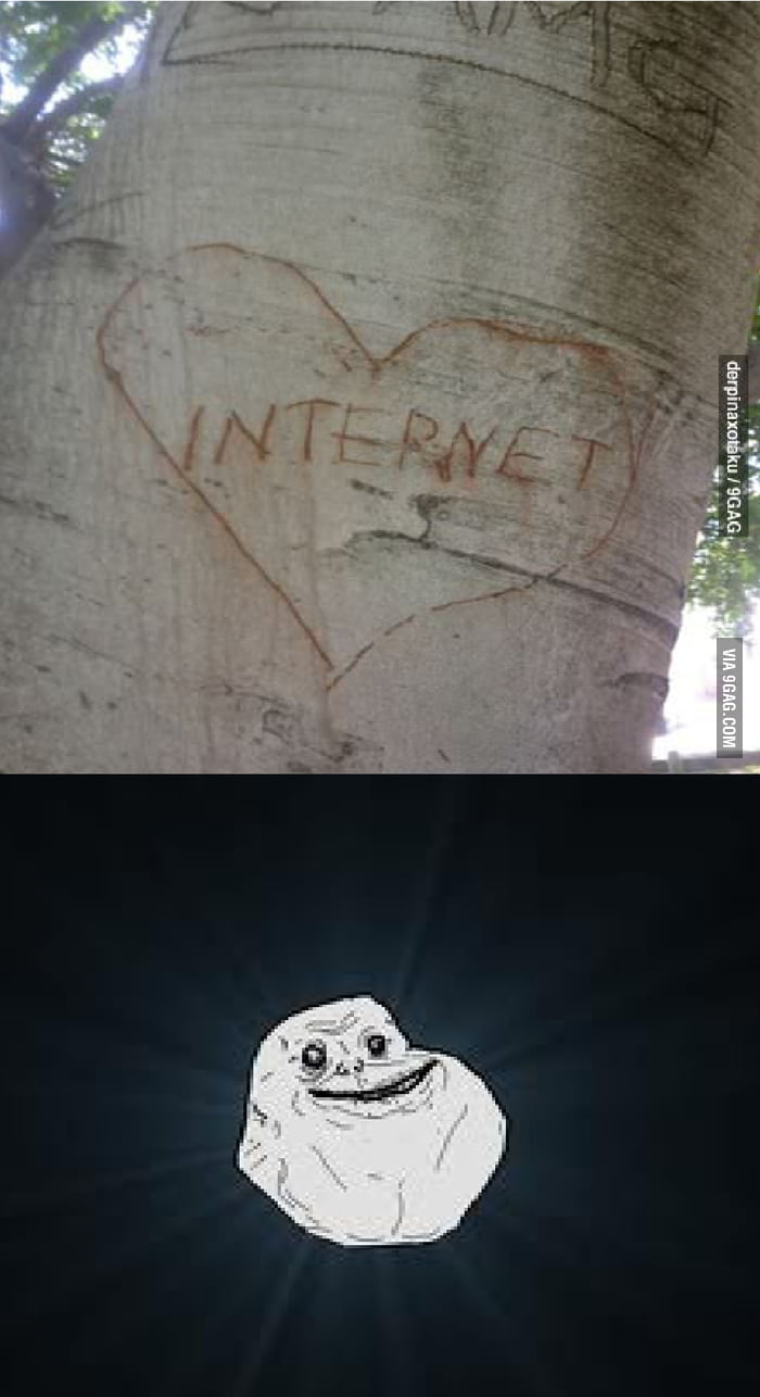 Forever alone...for ever