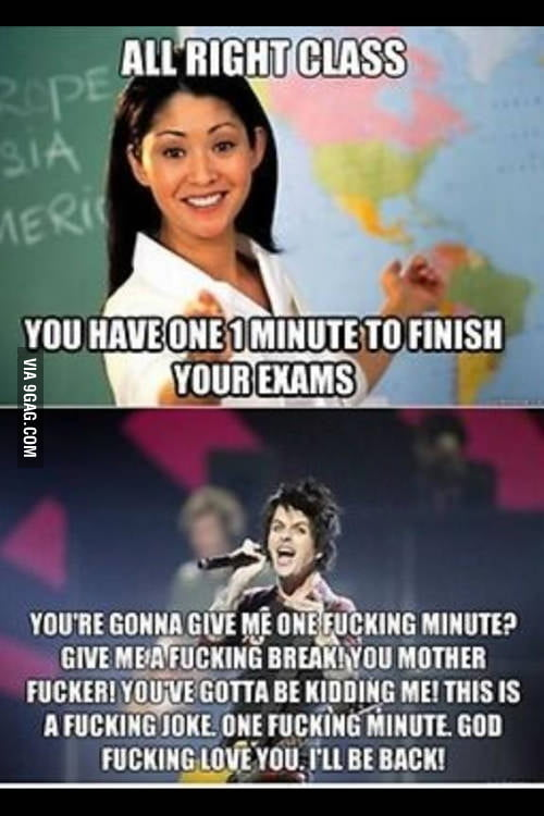 That happen if you give One minute to Green Day