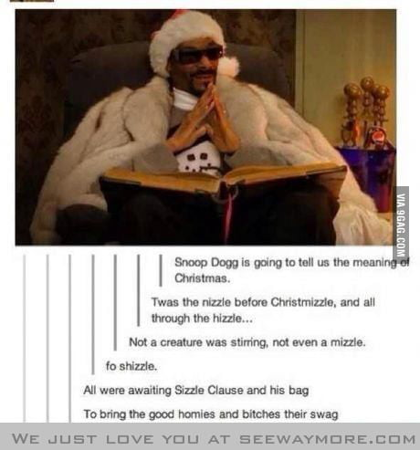 Snoop Dogg Christmas.Snoop Dogg Is Going To Tell Us The Meaning Of Christmas 9gag