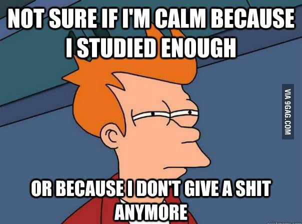 Every time when I must study